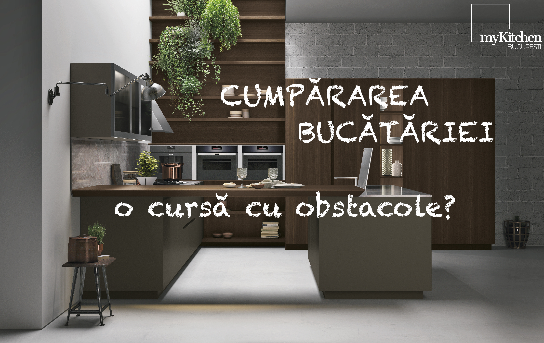 Cumpărarea bucătăriei, o cursă cu obstacole